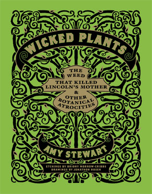 Wicked Plants | Amy Stewart