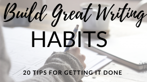 Build Great Writing Habits title card
