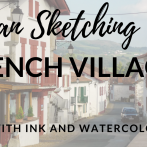 Come sketch with me in a French village!