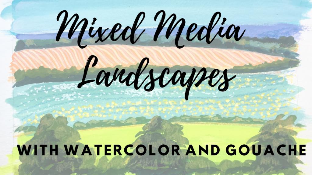 Mixed Media Landscapes