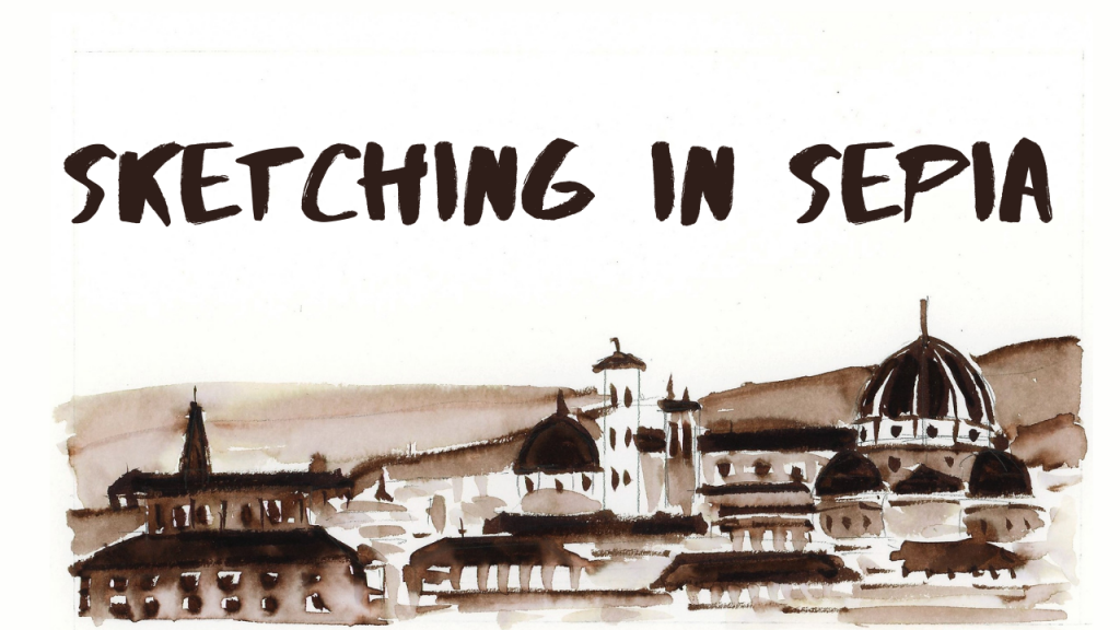 Italian skyline in sepia ink with the words Sketching in Sepia